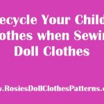 Recycle Your Child's Clothes when Sewing Doll Clothes