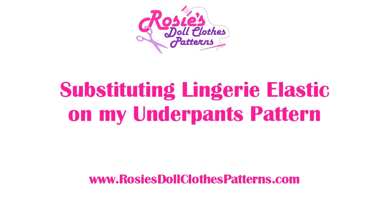 Substituting Lingerie Elastic on my Underpants Patterns